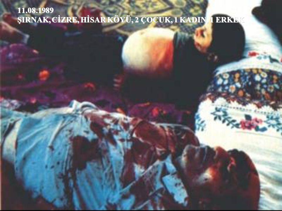 11.08.1989 ŞIRNAK, CİZRE, HİSAR KÖYÜ, 2 ÇOCUK, 1 KADIN, 1 ERKEK