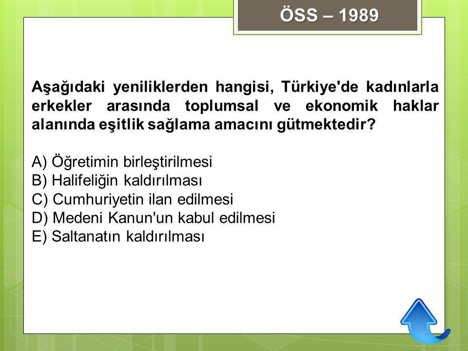 Aşağıdaki yeniliklerden hangisi, Türkiye'de kadınlarla erkekler arasında toplumsal ve ekonomik haklar alanında eşitlik sağlama amacını gütmektedir? A)