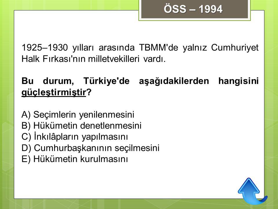 1925–1930 yılları arasında TBMM'de yalnız Cumhuriyet Halk Fırkası'nın milletvekilleri vardı. Bu durum, Türkiye'de aşağıdakilerden hangisini güçleştirm