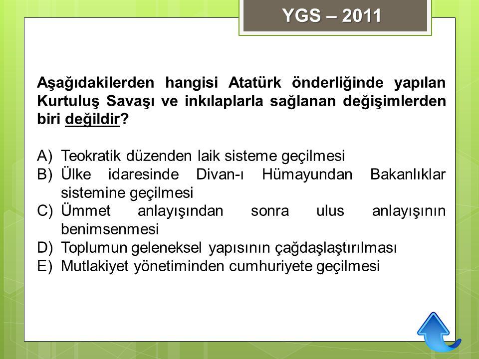 Aşağıdakilerden hangisi Atatürk önderliğinde yapılan Kurtuluş Savaşı ve inkılaplarla sağlanan değişimlerden biri değildir? A)Teokratik düzenden laik s