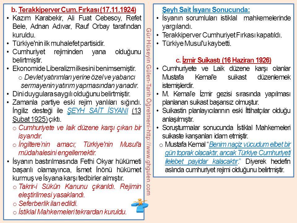 b. Terakkiperver Cum. Fırkası (17.11.1924) •Kazım Karabekir, Ali Fuat Cebesoy, Refet Bele, Adnan Adıvar, Rauf Orbay tarafından kuruldu. •Türkiye'nin i