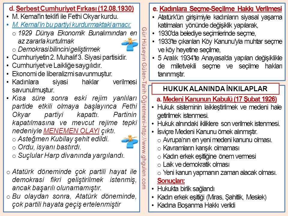 d. Serbest Cumhuriyet Fırkası (12.08.1930) •M. Kemal'in teklifi ile Fethi Okyar kurdu. •M. Kemal'in bu partiyi kurdurmaktaki amacı; o 1929 Dünya Ekono