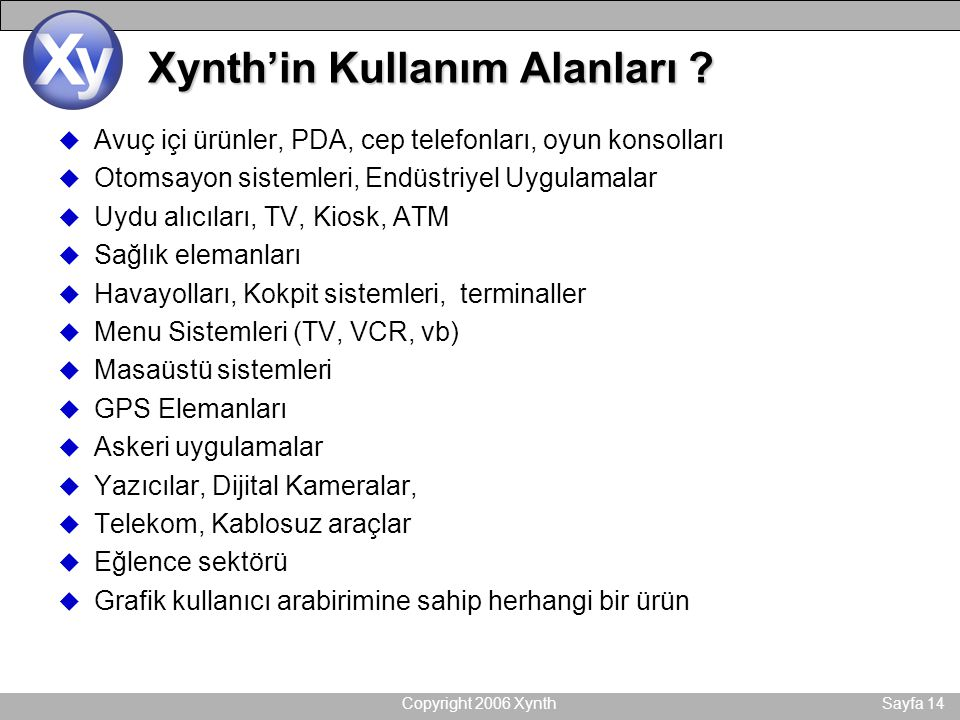Copyright 2006 XynthSayfa 14 Xynth'in Kullanım Alanları .