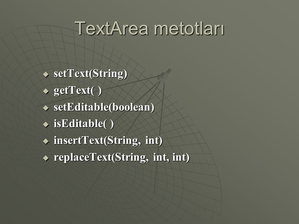 TextArea (Contd…) import java.awt.*; public class textArea1{ public static void main(String args[]){ String metin=