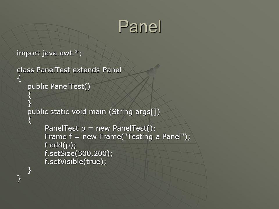 TextArea (Contd…) import java.awt.*; public class textArea1{ public static void main(String args[]){ String metin= edutime bilgi akademisi ; Frame f=new Frame( pencere ); f.setSize(200,300); TextArea alan=new TextArea(metin,10,20); f.add(alan);f.setVisible(true);}}