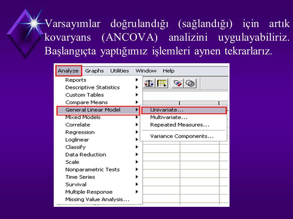 Varsayımlar doğrulandığı (sağlandığı) için artık kovaryans (ANCOVA) analizini uygulayabiliriz. Başlangıçta yaptığımız işlemleri aynen tekrarlarız.