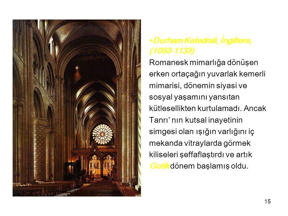 16 -Saint Denis Katedrali (1135-1140) tasarımcı rahip Suger Kilisenin cephesinde iki kule merkezde yer alan giriş kapısı ve üzerindeki gül penceresi, pencere açıklıkları aritmetik ve geometrik olarak planlanmış bir cephe kompozisyonuna sahipti.