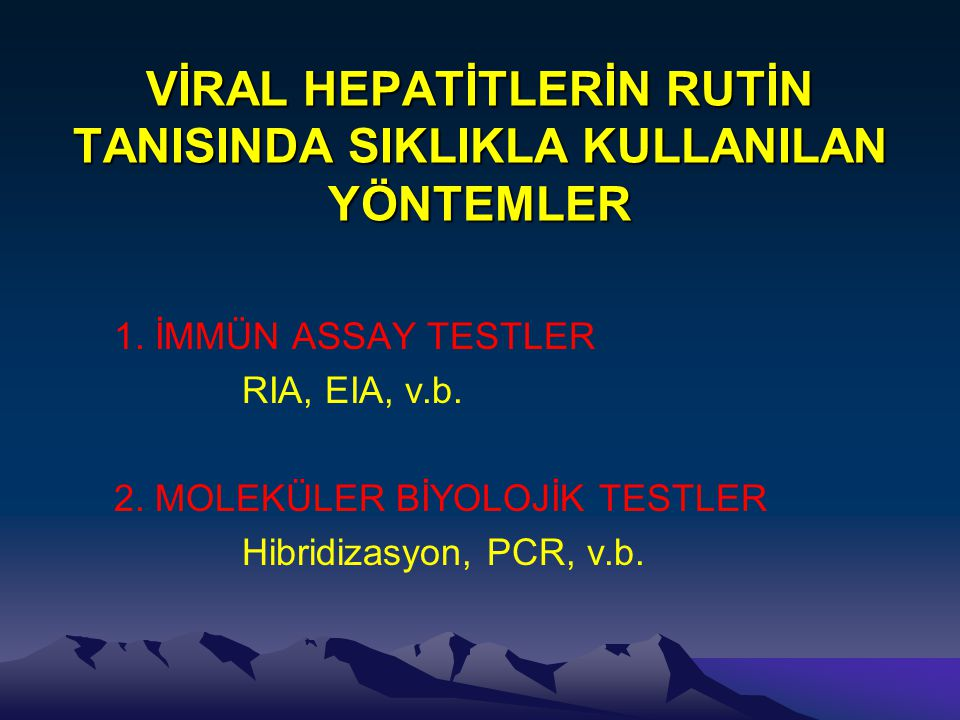 DÜŞÜK PREVALANSLI YERLERDE HCV TANISI Anti-HCV ELISA RIBA anti-HCV HCV RNA TIBBİ İZLEM DUR HCV RNA'yı tekrarla DUR pozitif negatif pozitif Muhtemel HCV Pozitif veya şüpheli