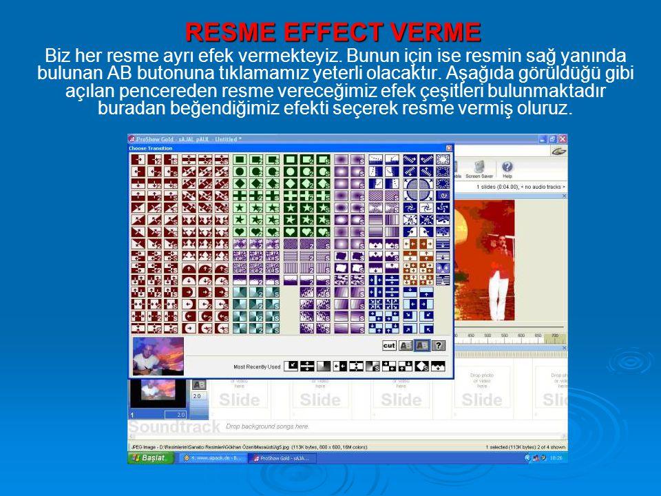 RESME EFFECT VERME Biz her resme ayrı efek vermekteyiz. Bunun için ise resmin sağ yanında bulunan AB butonuna tıklamamız yeterli olacaktır. Aşağıda gö
