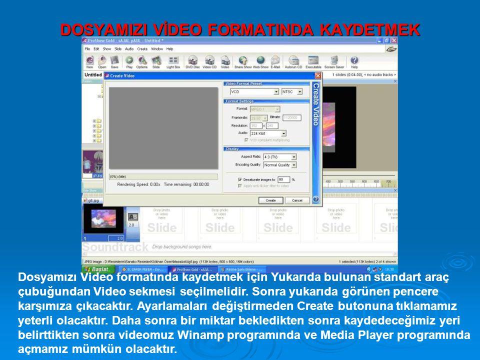 DOSYAMIZI VİDEO FORMATINDA KAYDETMEK Dosyamızı Video formatında kaydetmek için Yukarıda bulunan standart araç çubuğundan Video sekmesi seçilmelidir. S