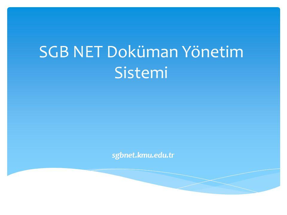 SGB NET Doküman Yönetim Sistemi sgbnet.kmu.edu.tr