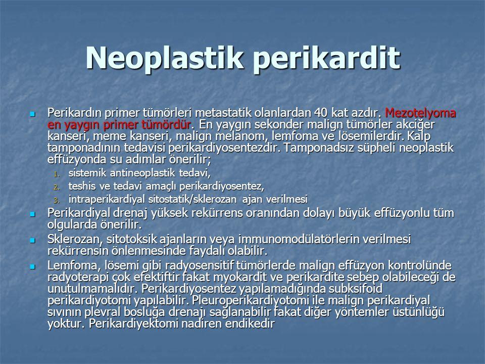 Neoplastik perikardit  Perikardın primer tümörleri metastatik olanlardan 40 kat azdır. Mezotelyoma en yaygın primer tümördür. En yaygın sekonder mali