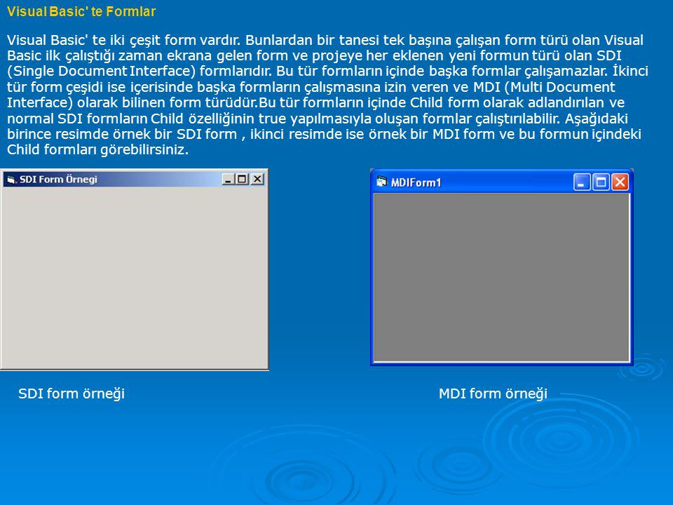 Visual Basic te Formlar Visual Basic te iki çeşit form vardır.