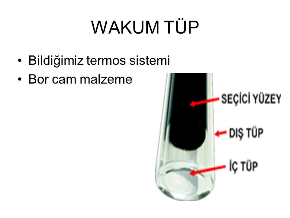 WAKUM TÜP •Bildiğimiz termos sistemi •Bor cam malzeme