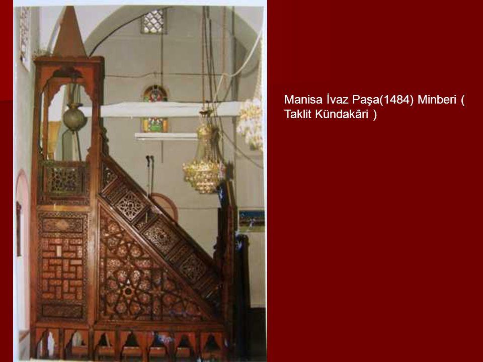 Manisa İvaz Paşa(1484) Minberi ( Taklit Kündakâri )