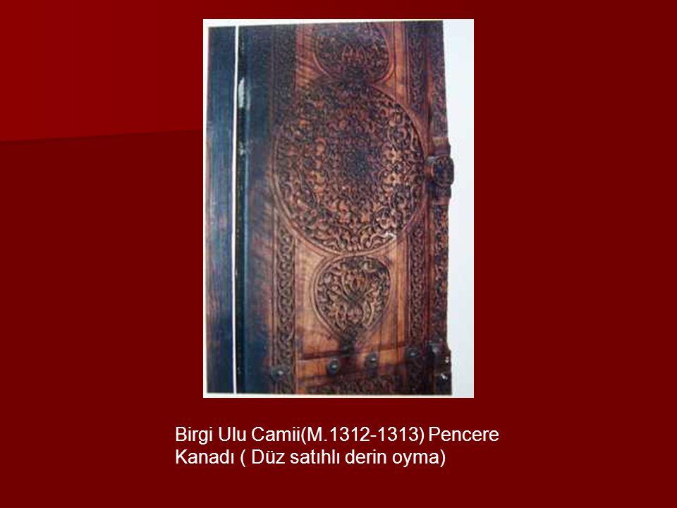 Birgi Ulu Camii(M.1312-1313) Pencere Kanadı ( Düz satıhlı derin oyma)