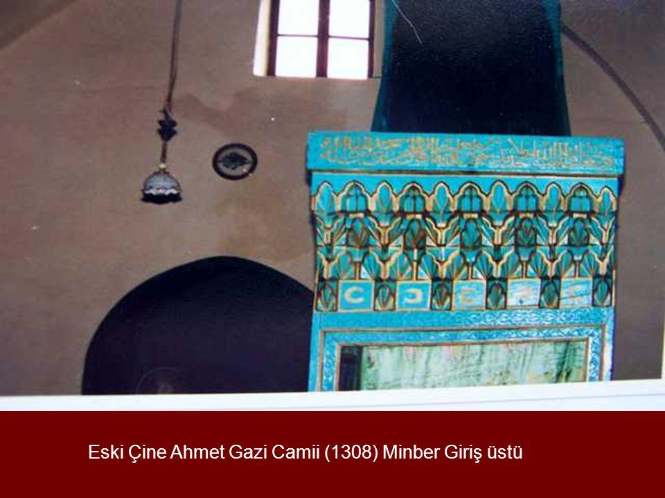 Eski Çine Ahmet Gazi Camii (1308) Minber Giriş üstü