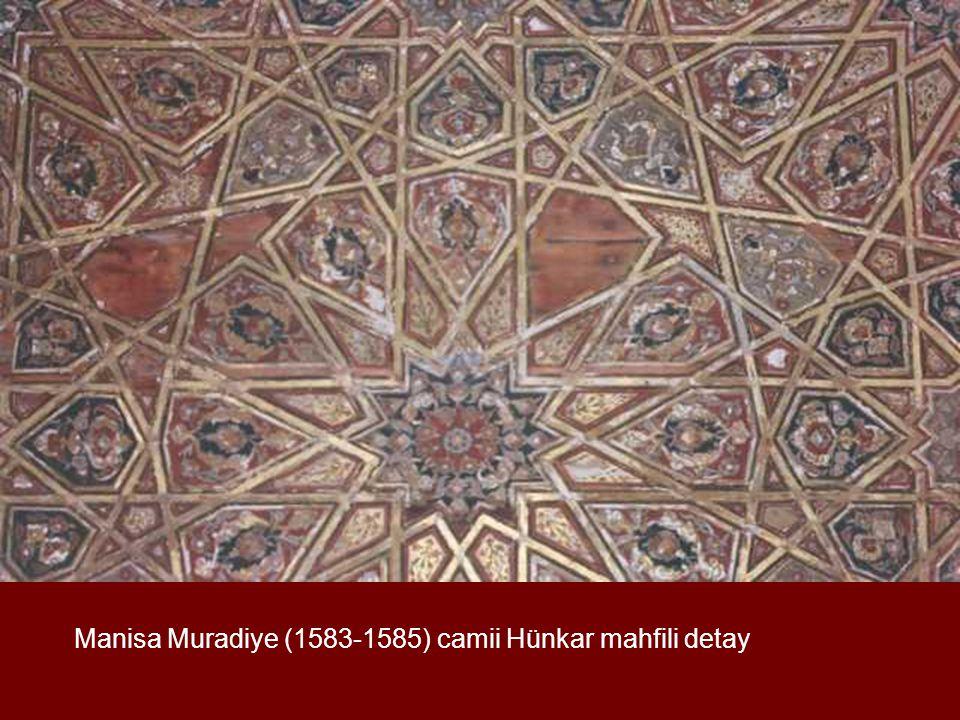 Manisa Muradiye (1583-1585) camii Hünkar mahfili detay