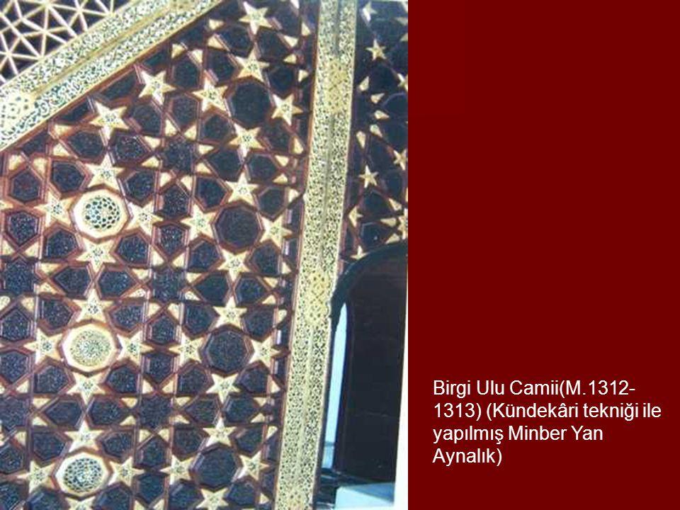 Birgi Ulu Camii(M.1312- 1313) (Kündekâri tekniği ile yapılmış Minber Yan Aynalık)