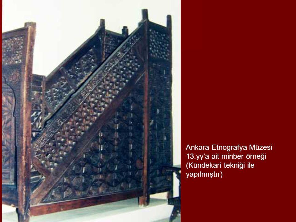 Ankara Etnografya Müzesi 13.yy'a ait minber örneği (Kündekari tekniği ile yapılmıştır)