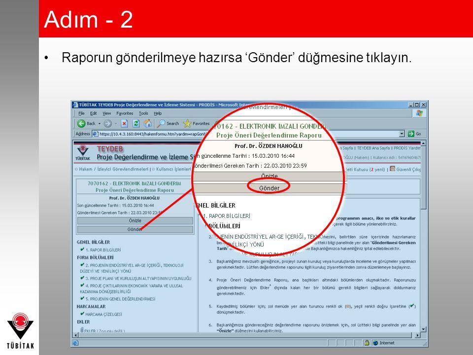 Adım - 2 •Raporun gönderilmeye hazırsa 'Gönder' düğmesine tıklayın.