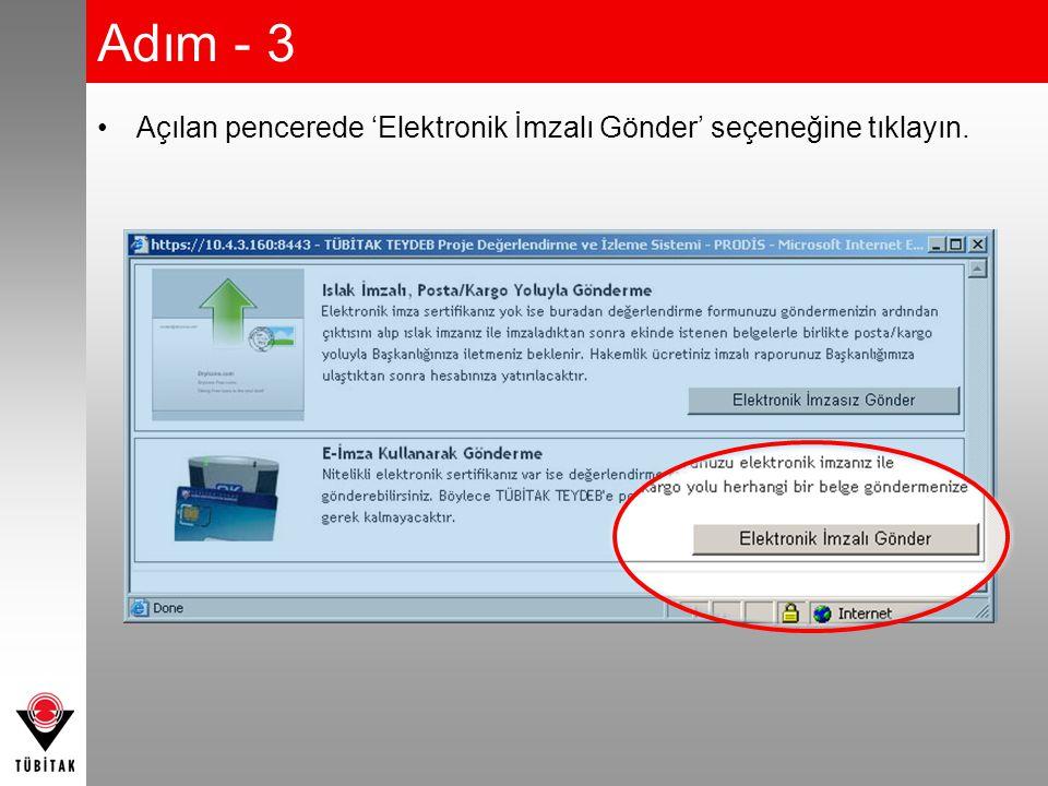 Adım - 3 •Açılan pencerede 'Elektronik İmzalı Gönder' seçeneğine tıklayın.