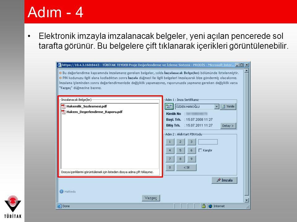Adım - 4 •Elektronik imzayla imzalanacak belgeler, yeni açılan pencerede sol tarafta görünür. Bu belgelere çift tıklanarak içerikleri görüntülenebilir