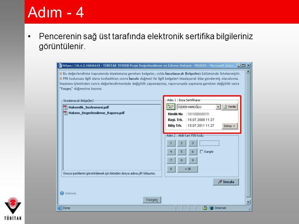Adım - 4 •Pencerenin sağ üst tarafında elektronik sertifika bilgileriniz görüntülenir.