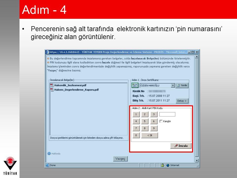 Adım - 4 •Pencerenin sağ alt tarafında elektronik kartınızın 'pin numarasını' gireceğiniz alan görüntülenir.