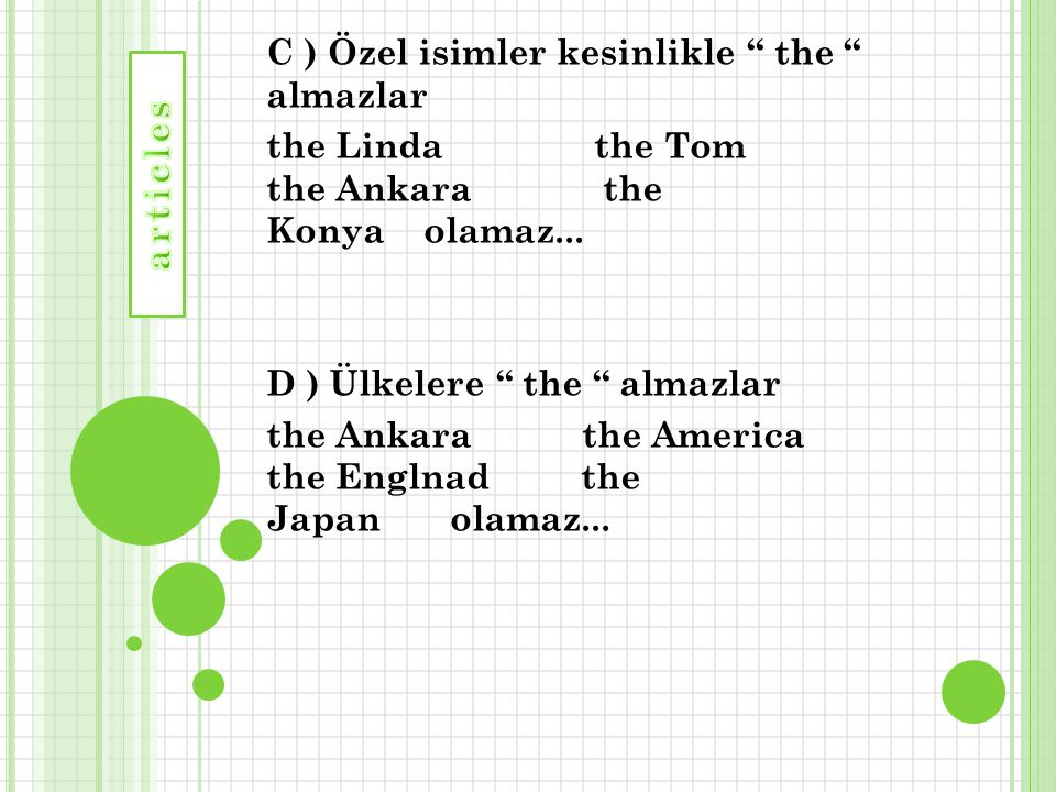 """C ) Özel isimler kesinlikle """" the """" almazlar the Linda the Tom the Ankara the Konya olamaz... D ) Ülkelere """" the """" almazlar the Ankara the America the"""