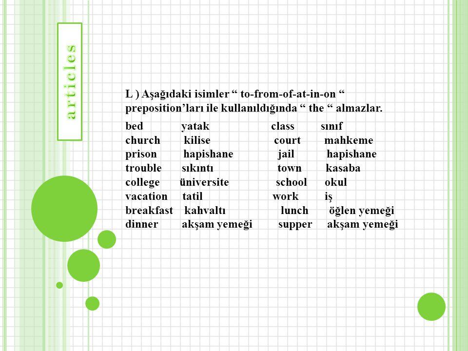 """L ) Aşağıdaki isimler """" to-from-of-at-in-on """" preposition'ları ile kullanıldığında """" the """" almazlar. bed yatak class sınıf church kilise court mahkeme"""