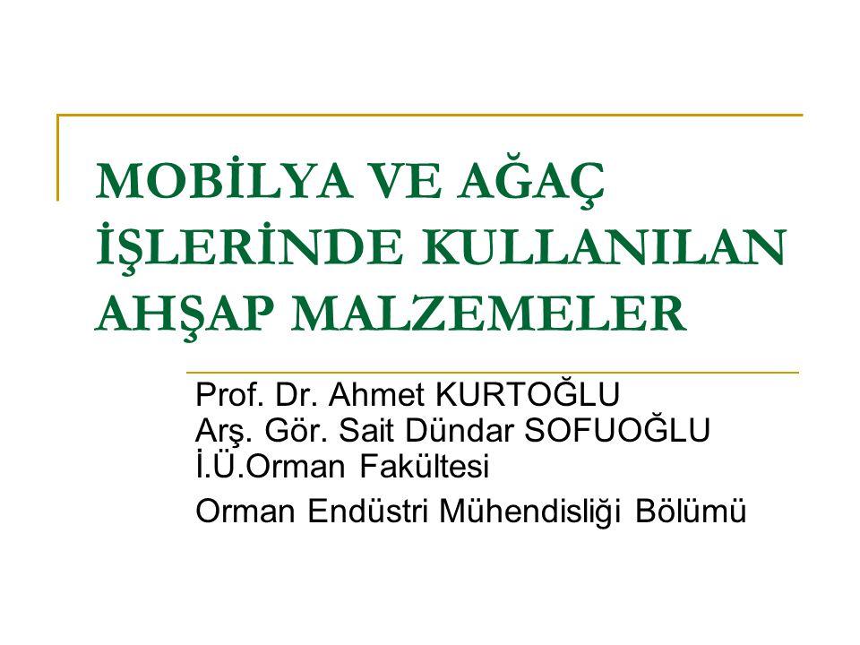 MOBİLYA VE AĞAÇ İŞLERİNDE KULLANILAN AHŞAP MALZEMELER Prof.