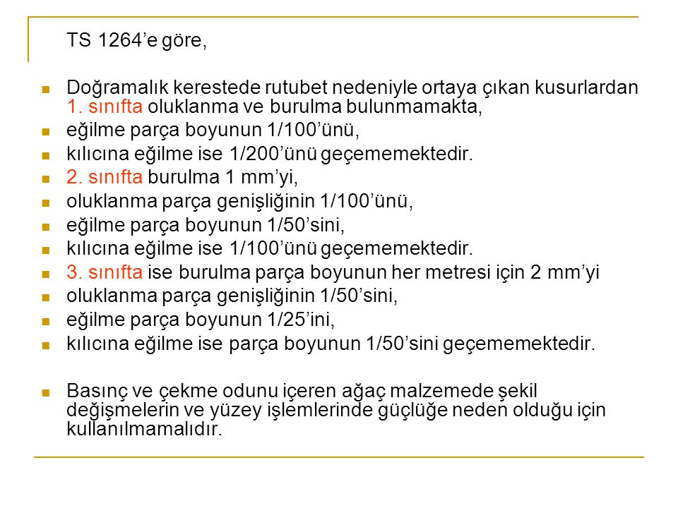TS 1264'e göre,  Doğramalık kerestede rutubet nedeniyle ortaya çıkan kusurlardan 1.