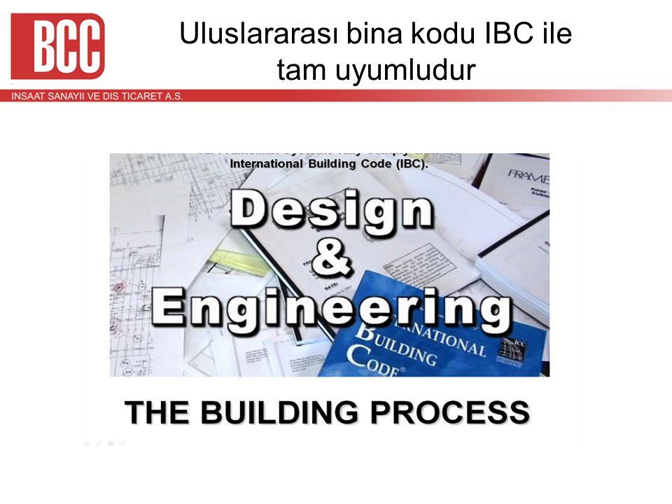 Uluslararası bina kodu IBC ile tam uyumludur