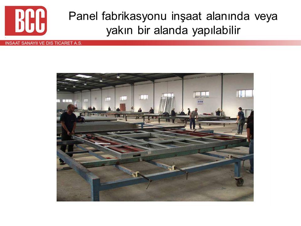 Panel fabrikasyonu inşaat alanında veya yakın bir alanda yapılabilir