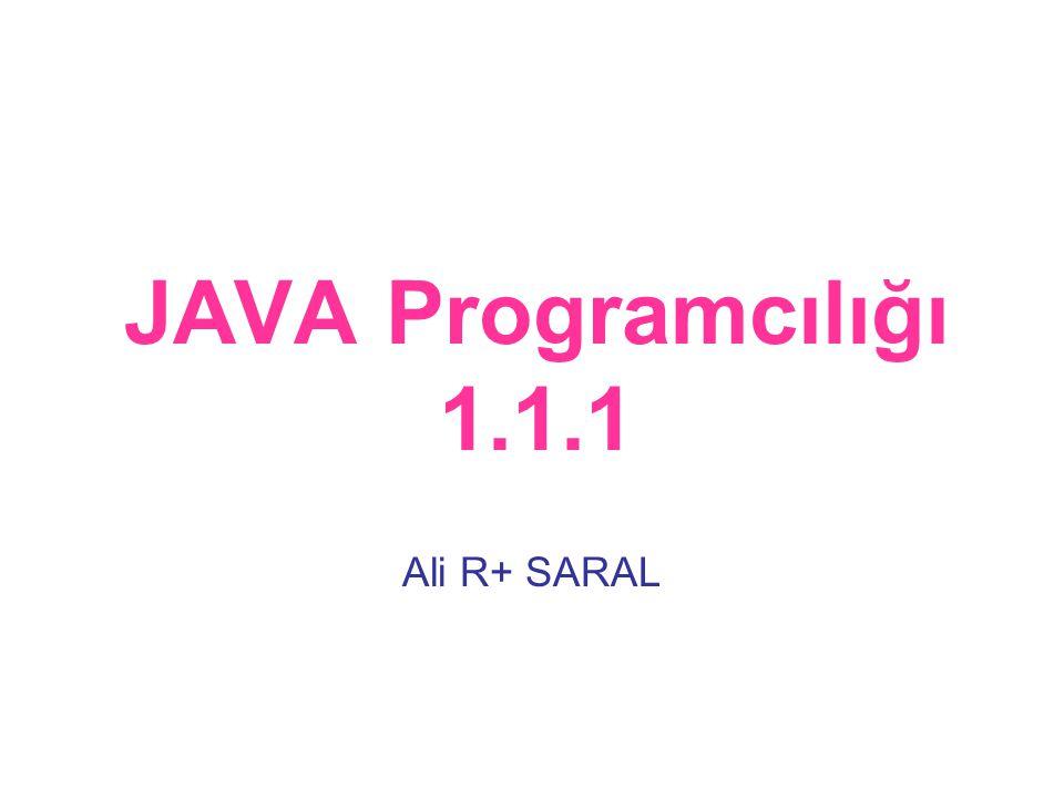 JAVA Programcılığı 1.1.1 Ali R+ SARAL