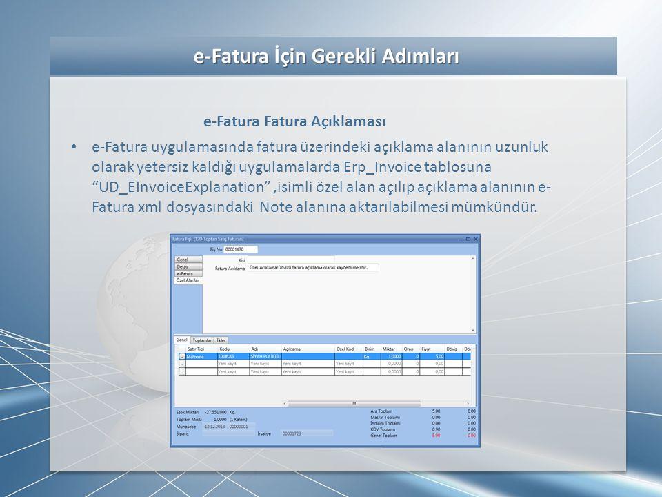 e-Fatura İçin Gerekli Adımları e-Fatura İçin Gerekli Adımları e-Fatura Fatura Açıklaması • e-Fatura uygulamasında fatura üzerindeki açıklama alanının