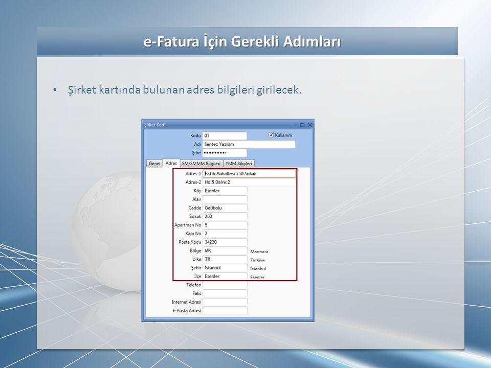 e-Fatura İçin Gerekli Adımları e-Fatura İçin Gerekli Adımları • e-Fatura sistemine dahil olan cari hesap kartlarında e-Fatura aktif edilecek ve e-Fatura senaryosu belirlenecek.