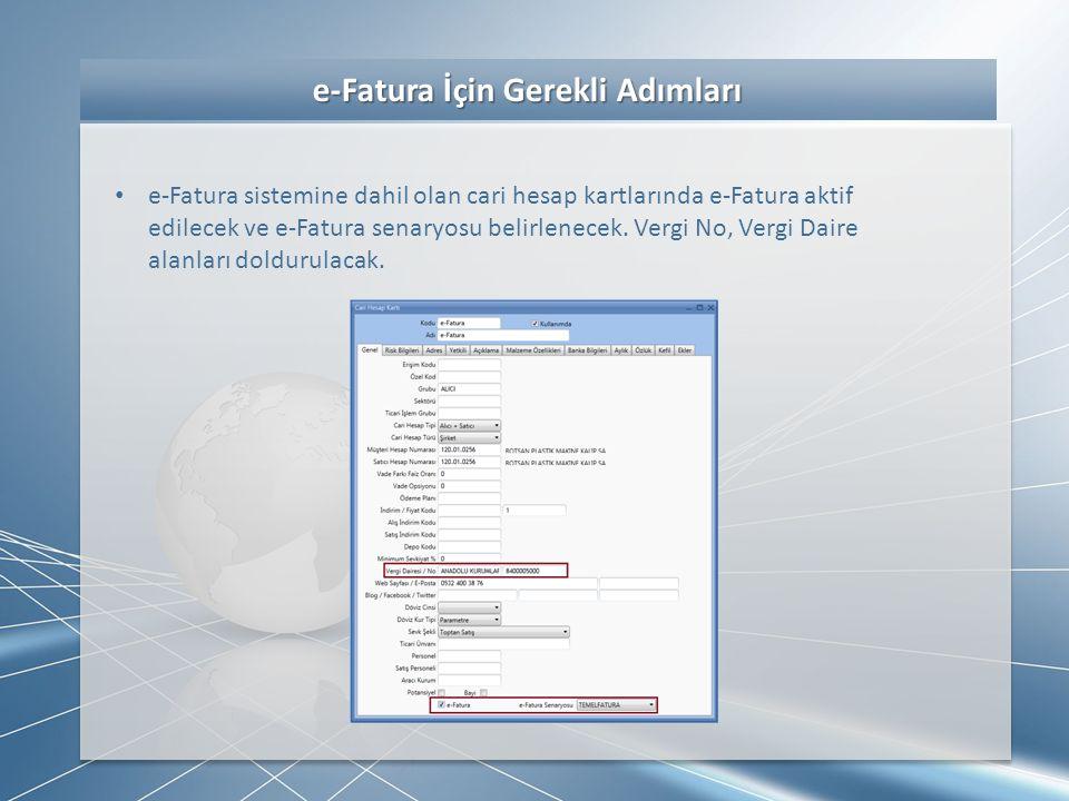 e-Fatura İçin Gerekli Adımları e-Fatura İçin Gerekli Adımları • Ekrana açılan dosya seçme penceresinde kayıt edilen xml dosyası seçilmelidir.