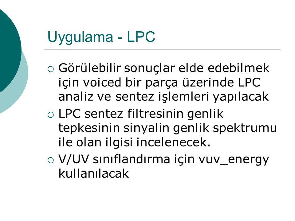 LPC Sistem  s[n] : işlenen sinyal  e[n] : hata sinyali  a i : LPC katsayıları  Sistem, katsayılarını e[n]'nin enerjisini minimum yapacak şekilde ayarlar