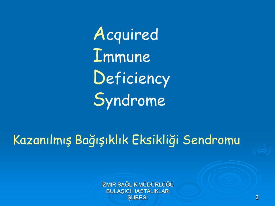 2 A cquired I mmune D eficiency S yndrome Kazanılmış Bağışıklık Eksikliği Sendromu