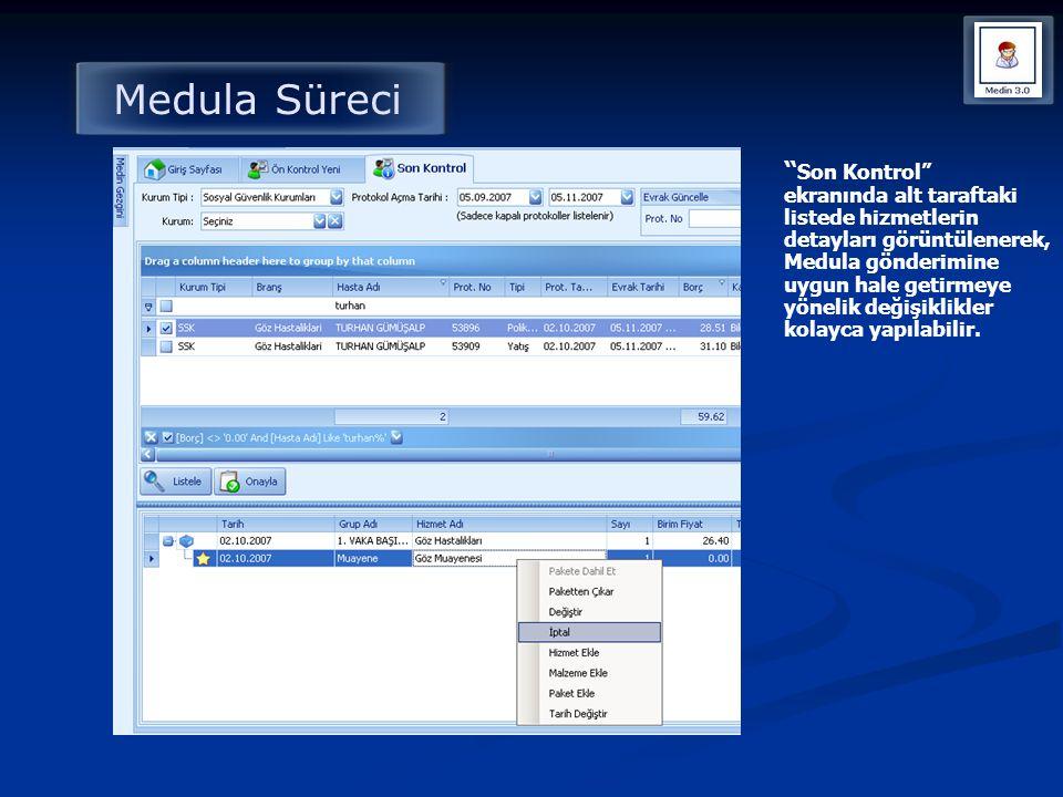 """Medula Süreci """" Son Kontrol"""" ekranında alt taraftaki listede hizmetlerin detayları görüntülenerek, Medula gönderimine uygun hale getirmeye yönelik değ"""