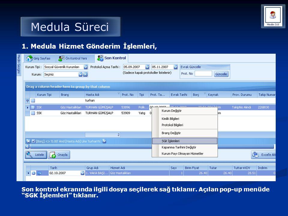 """Medula Süreci 1. Medula Hizmet Gönderim İşlemleri, Son kontrol ekranında ilgili dosya seçilerek sağ tıklanır. Açılan pop-up menüde """"SGK İşlemleri"""" tık"""