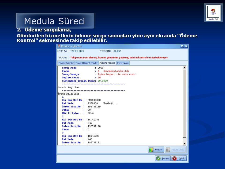 """Medula Süreci 2. Ödeme sorgulama, Gönderilen hizmetlerin ödeme sorgu sonuçları yine aynı ekranda """"Ödeme Kontrol"""" sekmesinde takip edilebilir."""
