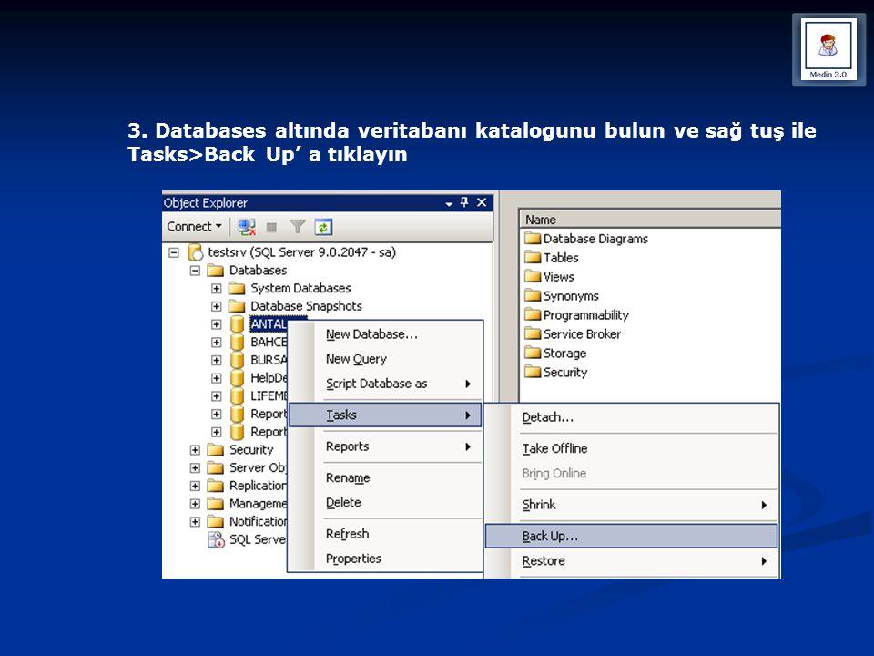 3. Databases altında veritabanı katalogunu bulun ve sağ tuş ile Tasks>Back Up' a tıklayın