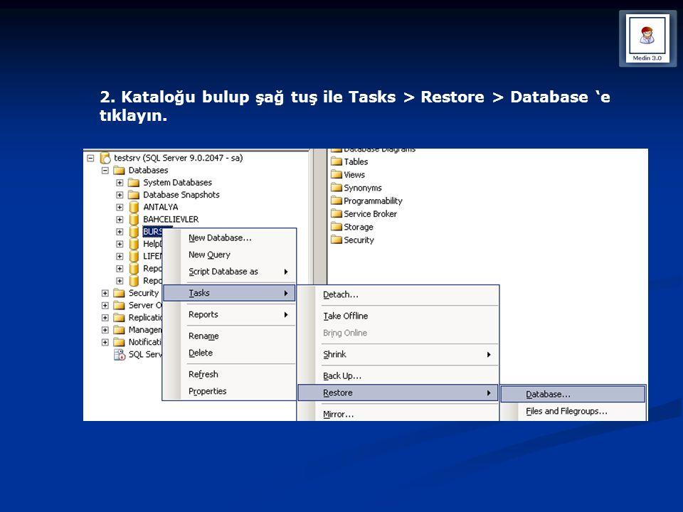2. Kataloğu bulup şağ tuş ile Tasks > Restore > Database 'e tıklayın.
