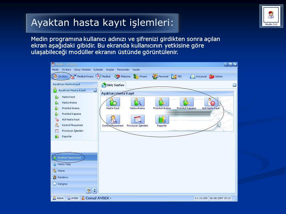 Ayaktan hasta kayıt işlemleri: Medin programına kullanıcı adınızı ve şifrenizi girdikten sonra açılan ekran aşağıdaki gibidir. Bu ekranda kullanıcının