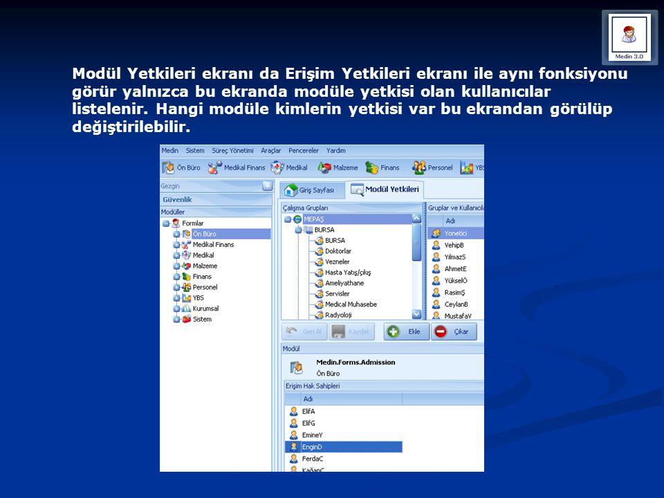Modül Yetkileri ekranı da Erişim Yetkileri ekranı ile aynı fonksiyonu görür yalnızca bu ekranda modüle yetkisi olan kullanıcılar listelenir. Hangi mod