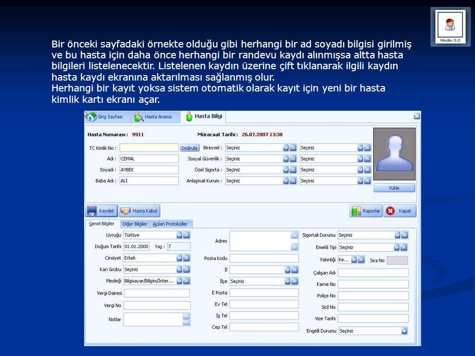 Bir önceki sayfadaki örnekte olduğu gibi herhangi bir ad soyadı bilgisi girilmiş ve bu hasta için daha önce herhangi bir randevu kaydı alınmışsa altta