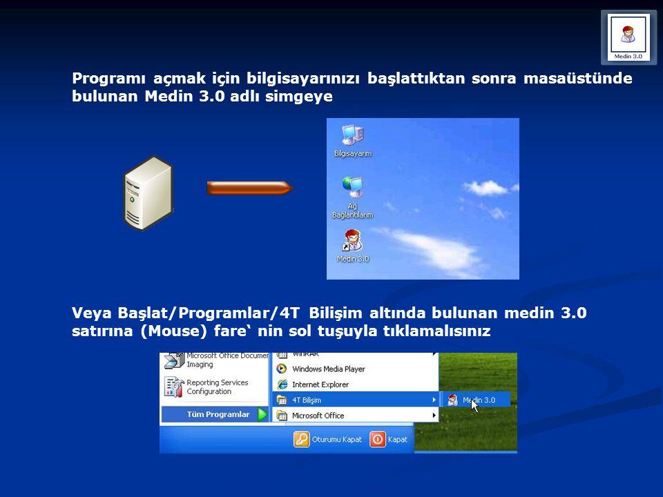 Programı açmak için bilgisayarınızı başlattıktan sonra masaüstünde bulunan Medin 3.0 adlı simgeye Veya Başlat/Programlar/4T Bilişim altında bulunan me